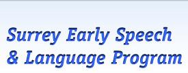 Surrey Early Speech and Language Program - Surrey Early Speech and Language Program